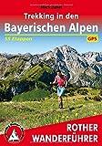Trekking in den Bayerischen Alpen: 7 mehrtägige Hüttentouren zwischen Allgäu und Berchtesgaden....