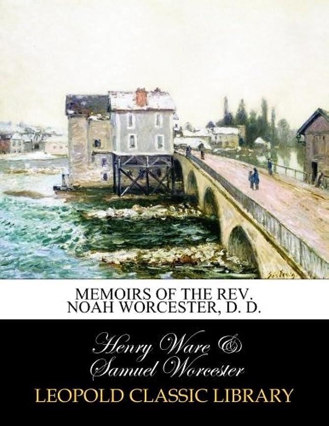 汚す救援カブMemoirs of the Rev. Noah Worcester, D. D.