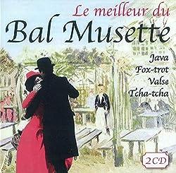 Le Meilleur du Bal Musette/Java Fox-Trot Valse Tcha.