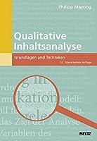 Qualitative Inhaltsanalyse: Grundlagen und Techniken