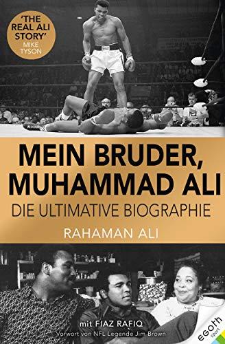 Mein Bruder, Muhammad Ali: Das Leben des Profi-Boxers, erzählt von seinem Bruder. Familie, Karriere & politisches Engagement des Box-Champions – persönlich & hautnah!: Die definitive Biographie