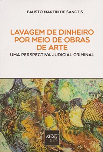 Lavagem de Dinheiro por Meio de Obras de Arte - Uma Perspectiva Judicial Criminal