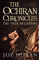 The Ochiran Chronicles: The True Believers