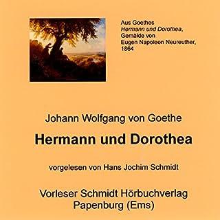 Hermann und Dorothea                   Autor:                                                                                                                                 Johann Wolfgang von Goethe                               Sprecher:                                                                                                                                 Hans Jochim Schmidt                      Spieldauer: 2 Std. und 33 Min.     3 Bewertungen     Gesamt 5,0