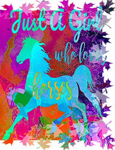 Just A Girl Who Loves Horses: Composition Notebook - College Ruled - Gift for Pony Mad Girl or Woman (Horse Books for Girls Series)
