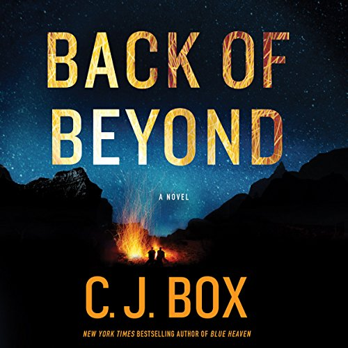 Back of Beyond                   By:                                                                                                                                 C. J. Box                               Narrated by:                                                                                                                                 Holter Graham                      Length: 11 hrs and 3 mins     7 ratings     Overall 4.1