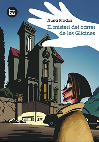 El misteri del carrer de les Glicines: 1 (Grans Lectors)