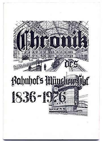 Chronik des Bahnhof`s München Hbf 1836 - 1976.