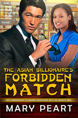 The Asian Billionaire's Forbidden Match: A BWAM Arranged Marriage Love Story For Adults