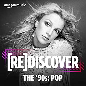 REDISCOVER THE '90s: Pop