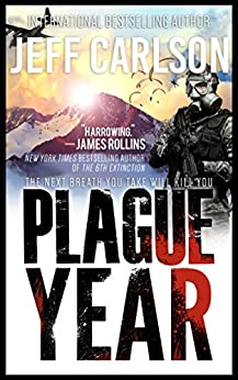 Plague Year (the Plague Year trilogy Book 1) by [Jeff Carlson]