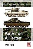 Panzer der Alliierten 1939-1945 (Typenkompass) - Alexander Lüdeke