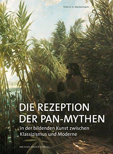 Die Rezeption der Pan-Mythen: In der bildenden Kunst zwischen Klassizismus und Moderne