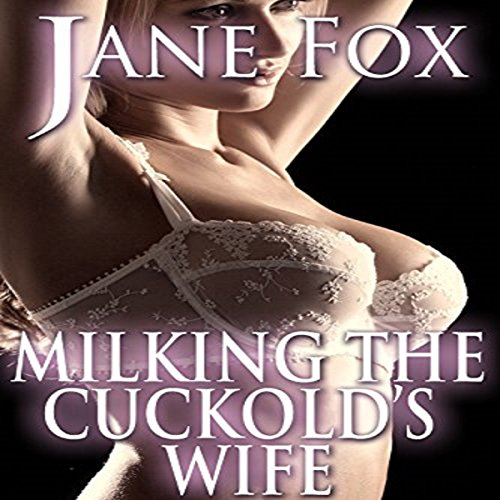 Milking the Cuckold's Wife audiobook cover art