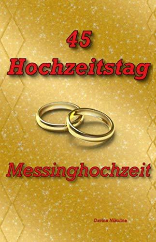45 Hochzeitstag: Messinghochzeit