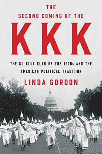 Image of The Second Coming of the KKK: The Ku Klux Klan of the 1920s and the American Political Tradition