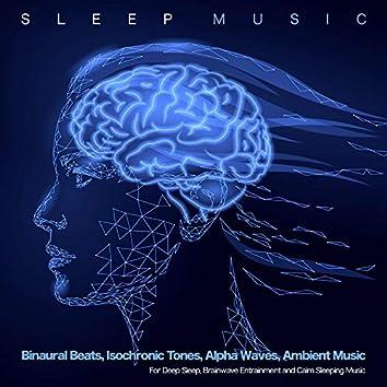 Sleep Music: Binaural Beats, Isochronic Tones, Alpha Waves, Ambient Music  for Deep Sleep, Brainwave Entrainment and Calm Sleeping Music