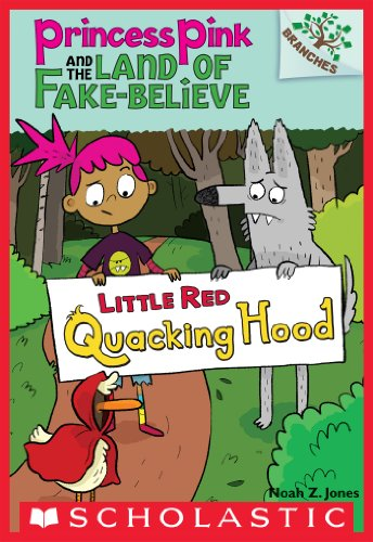 Little Red Quacking Hood: A Branches Book (Princess Pink and the Land of Fake-Believe #2) (English Edition)