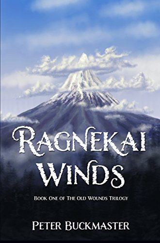 Ragnekai Winds: Book One of The Old Wounds Trilogy