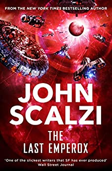 The Last Emperox: The Interdependency Book 3 by [John Scalzi]