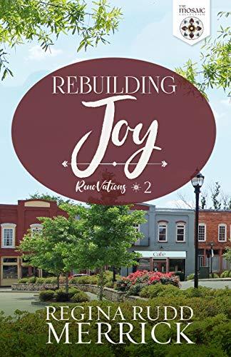 Rebuilding Joy (RenoVations Series Book 2) by [Regina Rudd Merrick, The Mosaic Collection]