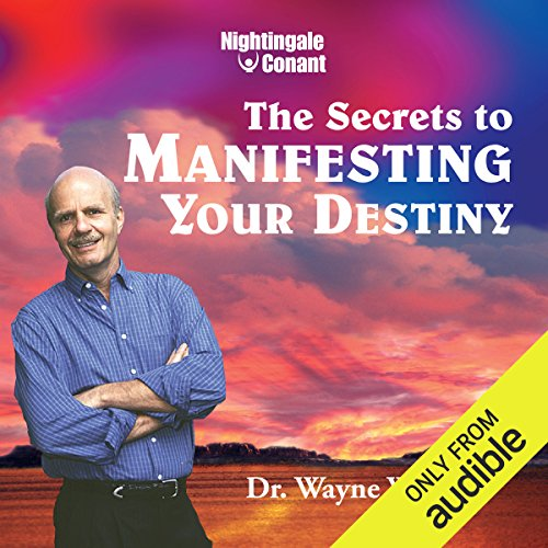 Secrets to Manifesting Your Destiny audiobook cover art