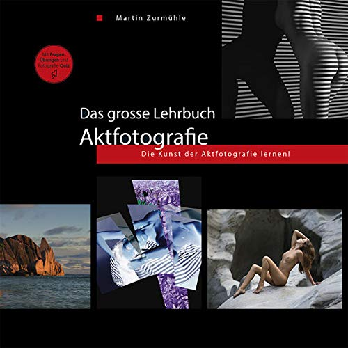 Das grosse Lehrbuch - Aktfotografie: Die Kunst der Aktfotografie lernen!