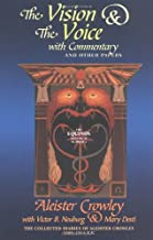 The Vision & the Voice With Commentary and Other Papers: The Collected Diaries of Aleister Crowley, 1909-1914 E.V. (Equinox)
