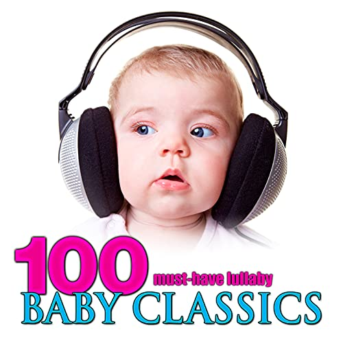 100 Must-Have Lullaby Baby Classics Only $0.99