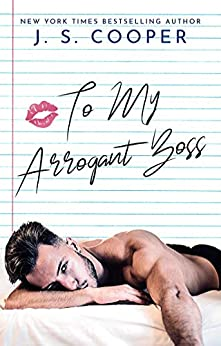 To My Arrogant Boss (The Inappropriate Bachelors Book 2) by [J. S. Cooper]