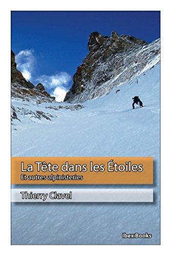 Couverture du livre La Tête dans les Étoiles: Et autres alpinisteries (PETITE)