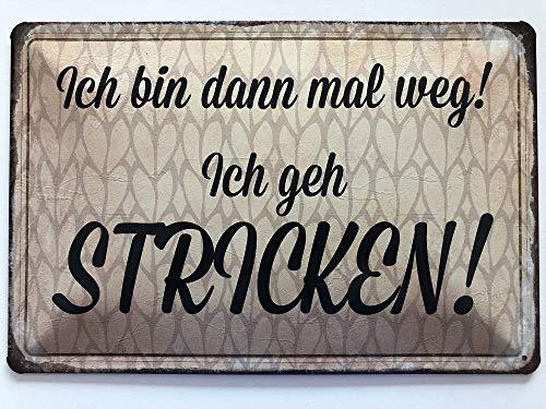 Deko7 Blechschild 30 x 20 cm Spruch: Ich Bin dann mal Weg! Ich GEH Stricken