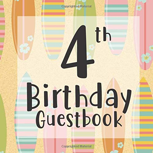 4th Birthday Guestbook: Surf Board Ocean Surfing Beach Themed - Fourth Party Toddler Children Event Celebration Keepsake Book - Family Friend Sign in ... W/ Gift Recorder Tracker Log & Picture Space