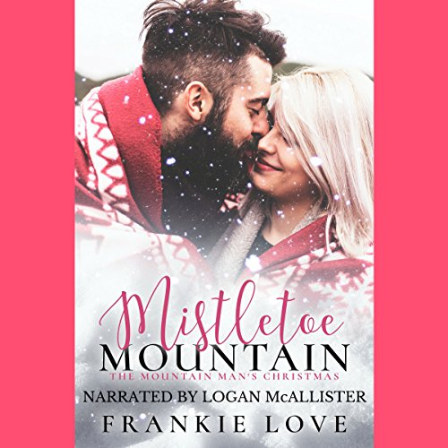 Mistletoe Mountain: The Mountain Man's Christmas audiobook cover art
