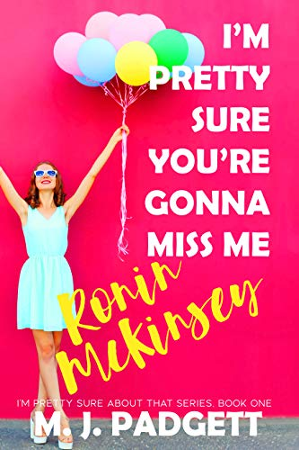 I'm Pretty Sure You're Gonna Miss Me Ronin McKinsey (I'm Pretty Sure About That Series Book 1) (English Edition)