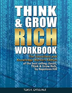 Think & Grow Rich Workbook: The Consultant and Knowledge Workers Edition