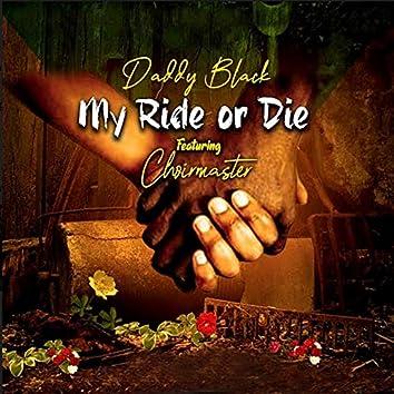 My Ride or Die (feat. Choirmaster)