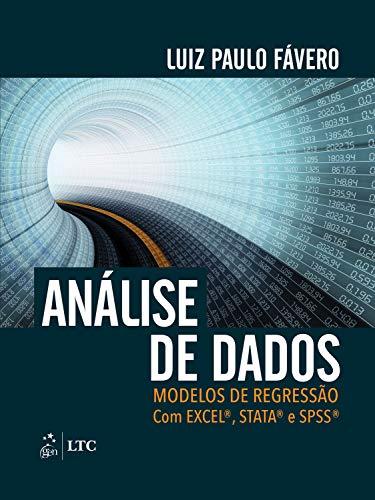 Análise de Dados: Modelos de Regressão com Excel®, Stata® e SPSS®