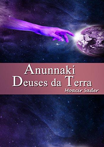 Anunnaki Deuses da Terra