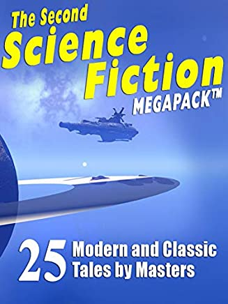 The Second Science Fiction Megapack: 25 Modern and Classic Tales by Masters (English Edition)