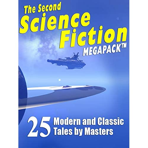 The Second Science Fiction Megapack: 25 Modern and Classic Tales by Masters
