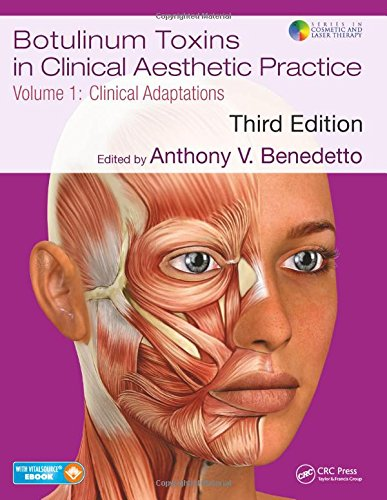 Compare Textbook Prices for Botulinum Toxins in Clinical Aesthetic Practice 3E, Volume One: Clinical Adaptations Series in Cosmetic and Laser Therapy 3 Edition ISBN 9781138301849 by Benedetto, Anthony V
