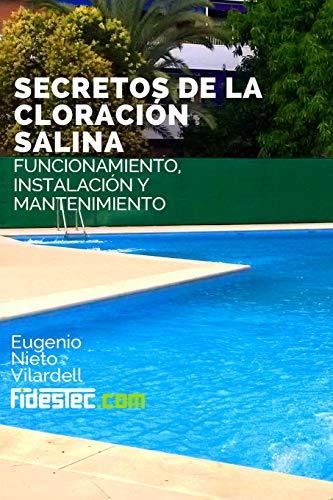 Secretos de la cloracion salina: Funcionamiento, instalación y mantenimiento