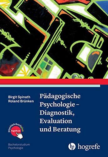 Pädagogische Psychologie – Diagnostik, Evaluation und Beratung (Bachelorstudium Psychologie)