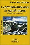La psychopathologie et ses méthodes by Mareike Wolf-Fédida(2007-10-15) - MJW Fédition - 01/01/2007