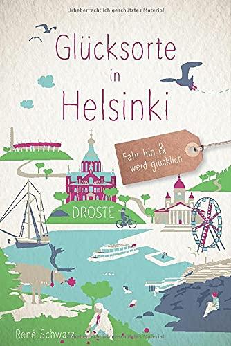 Glücksorte in Helsinki: Fahr hin und werd glücklich