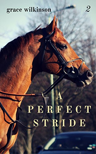 A Perfect Stride: (Loxwood #2) (English Edition)