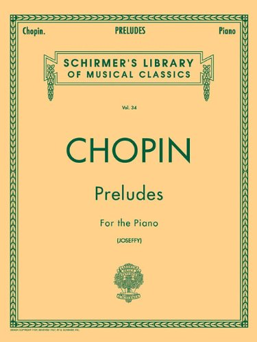 Preludes (Joseffy): Piano Solo (Schirmer's Library of Musical Classics): Schirmer Library of Classics Volume 34 Piano Solo