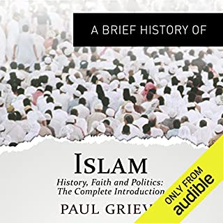 A Brief Guide to Islam     Brief Histories              By:                                                                                                                                 Paul Grieve                               Narrated by:                                                                                                                                 Roger Davis                      Length: 16 hrs and 38 mins     12 ratings     Overall 3.8