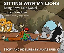 Sitting with My Lions: Being Brave Like Daniel in the Lion's Den